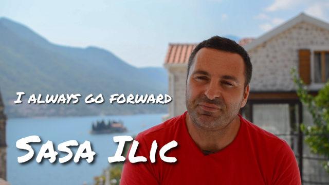 Sasa Ilic – I always go forward